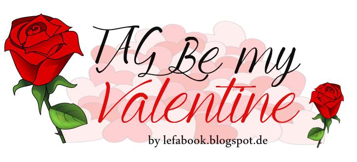 [Tag] Be my Valentine .. ♥