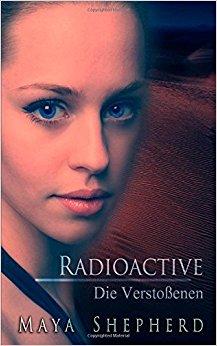 """Rezension """"Radioactive – Die Verstoßenen"""""""
