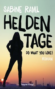 "Rezension ""Heldentage – Do what you love!"""