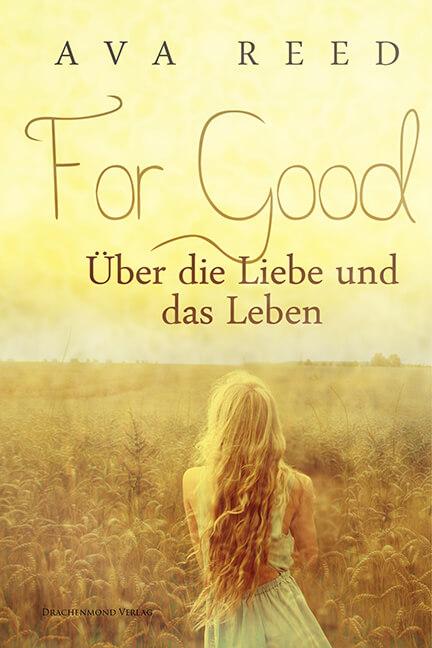 [Rezension] For Good – Über die Liebe und das Leben