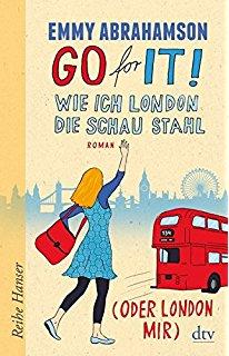 [Rezension] Go for it! – Wie ich London die Schau stahl (oder London mir)