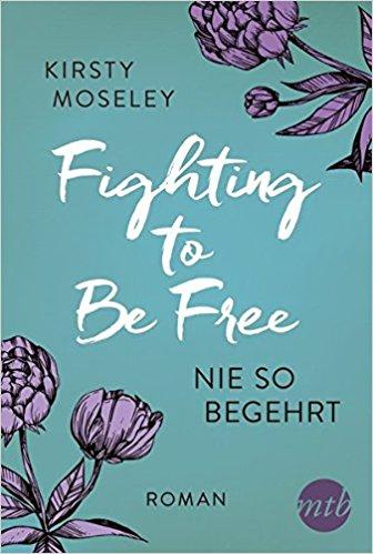 [Rezension] Fighting to be free – Nie so begehrt