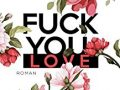 [Rezension] Fuck you, Love