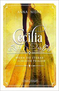 Rezension | Cecilia – Wenn die Sterne Schleier tragen