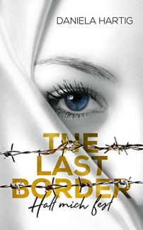 Rezension | The last border – Halt mich fest